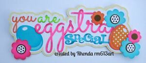 Eggstra Special Easter girl paper piecing title premade scrapbook pages Rhonda