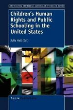 Children's Human Rights and Public Schooling in the United States (2013,...