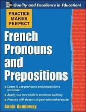 Very Good, Practice Makes Perfect: French Pronouns and Prepositions (Practice Ma