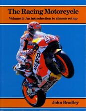 The Racing Motorcycle Volume 3 an Introduction to Chassis Set up Bradley John