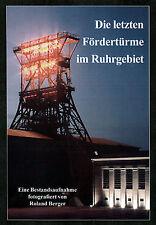 Roland Berger - Die letzten Fördertürme im Ruhrgebiet