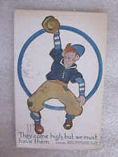 1910 baseball novelty postcard They might come high but we must have them