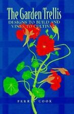 The Garden Trellis: Designs to Build and Vines to Cultivate, Cook, Ferris, Good