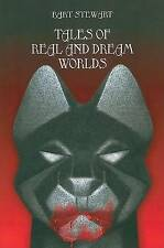 NEW Tales of Real and Dream Worlds by Bart Stewart