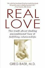 Real Love: The Truth About Finding Unconditional Love & Fulfilling Relationship