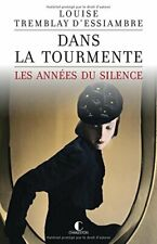 Dans la tourmente: Les années du silence, Tome 1 - Tremblay d'Essiambre