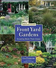 New listing Front Yard Gardens: Growing More Than Grass by Liz Primeau