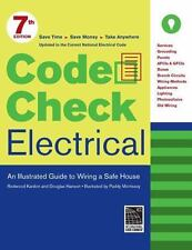 Code Check: Electrical : A Field Guide to Wiring a Safe House by Redwood...