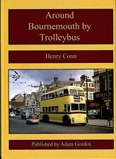 Around Bournemouth by Trolleybus by Henry Conn (Hardback, 2016)