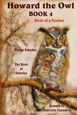 Howard the Owl: Howard the Owl - Book 4 : Birds of a Feather by Marga Stander...