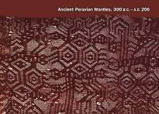 NEW Ancient Peruvian Mantles, 300 B.C.–A.D. 200 by Mary Frame
