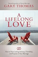 A Lifelong Love : What If Marriage Is about More Than Just Staying Together?...