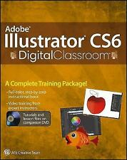 Adobe Illustrator CS6 Digital Classroom, Smith, Jennifer, AGI Creative Team, Goo