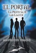 El Portal : La Profecia de Las Llaves by Mauricio Prado (2013, Hardcover)