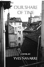Our Share of Time by Yves Navarre (1988, Paperback, Reprint)