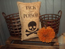 "PRIMITIVE SHABBY FARMHOUSE STENCILED HALLOWEEN RUSTIC PILLOW-""PICK YOUR POISON""-"