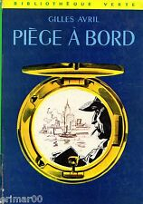 Piège à bord / Gilles AVRIL // Bibliothèque Verte / n° 351 // 1 ère Edition