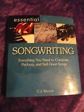 Essential Songwriting Everything You Need to Compose, Perform & Sell Great Songs