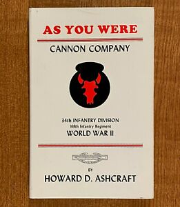 AS YOU WERE: Cannon Company, 34th Infantry Division (SIGNED)