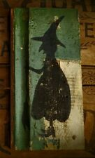 Primitive Halloween Silhouette Witch Cupboard Tuck Sign on Old Green Barn Wood