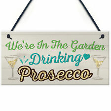 Garden Drinking Prosecco Friend Friendship Plaque Alcohol Sign Funny Joke Gifts