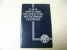 C.W.A HINTS AND RECIPES FOR MICROWAVE COOKING  w.a. mrs. gwen sorensen