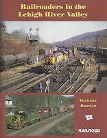 Railroaders in the LEHIGH RIVER VALLEY - ALCOs, GEs and even cabooses (NEW BOOK)
