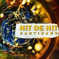 Partisans - Nit De Nit (NEW CD)