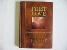 First Love: Renewing Your Passion for God by Bill Bright