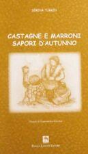 Castagne e marroni: sapori d'autunno. Disegni di GianAntonio Cecchin.