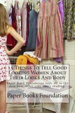 15 Things to Tell Good Looking Women about Their Looks and Body : Paper Book...