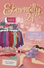 Eternally 21 (A Mrs. Frugalicious Shopping Mystery) Hull, Linda Joffe Paperback
