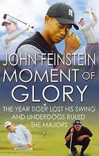 Moment Of Glory: The Year Tiger Lost His Swing and Underdogs Ruled the Majors, J