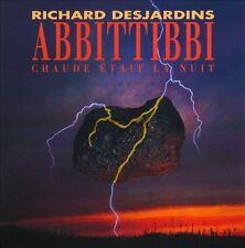 RICHARD DESJARDINS/ABBITTIBBI - ABBITTIBBI: CHAUDE TAIT LA NUIT NEW CD