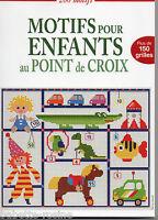 MOTIFS pour ENFANTS AU POINT DE CROIX - 200 motifs plus de 150 grilles