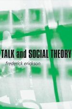 Talk and Social Theory: Ecologies of Speaking and Listening in-ExLibrary