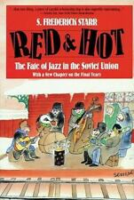 Red and Hot: The Fate of Jazz in the Soviet Union (Updated) (Paperback or Softba