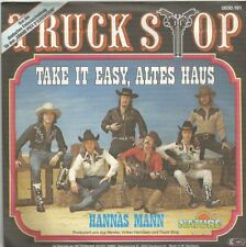 Truck Stop - Take It Easy, Altes Haus / Hannas Mann (Vinyl-Single 1977) !!!