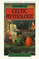Dictionary of Celtic Mythology (Oxford Paperback Reference) by Peter Berresford
