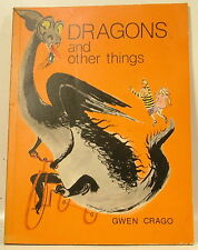 Gwen Crago - Dragons and Other Things - PB GC