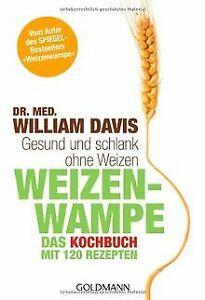 Weizenwampe - Das Kochbuch: Gesund und schlank ohne Weiz... | Buch | Zustand gut