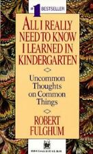 All I Really Need to Know I Learned in Kindergarten : Uncommon Thoughts on Commo