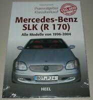 Praxisratgeber Klassikerkauf Mercedes SLK R 170 Alle Modelle 1996 - 2004 Buch!