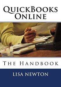 QuickBooks Online: The Handbook by Newton, Lisa Book The Cheap Fast Free Post