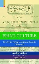 Print Culture : Sir Syed's Aligarh Institute Gazette 1866-1897 by Asghar...