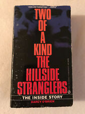 TWO OF A KIND THE HILLSIDE STRANGLERS THE INSIDE STORY, DARCY O'BRIEN, PB