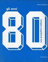 Arte - Gli anni 80. Una prospettiva italiana - Marco Meneguzzo - Silvana 2009