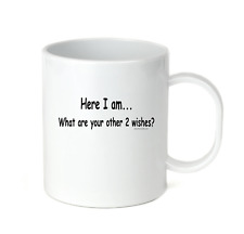Coffee Cup Travel Mug 11 15 Oz Here I Am What Are Your Other 2 Wishes