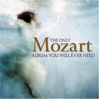 Various Artists - Only Mozart Album You Will Ever Need [New CD]