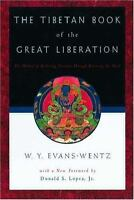 The Tibetan Book of the Great Liberation: Or the Method of Realizing Nirv=ana...